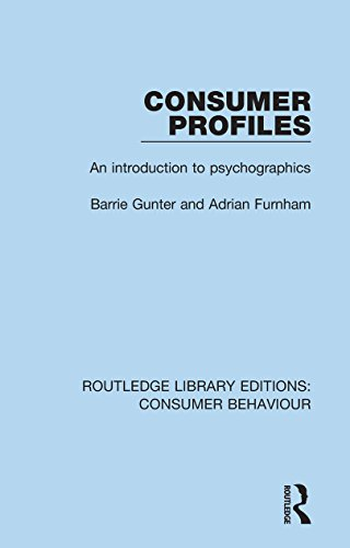 Consumer Profiles (RLE Consumer Behaviour): An introduction to psychographics