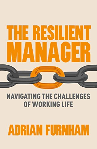 The Resilient Manager: Navigating the Challenges of Working Life