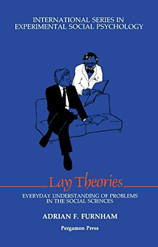 Lay Theories: Everyday Understanding of Problems in the Social Sciences
