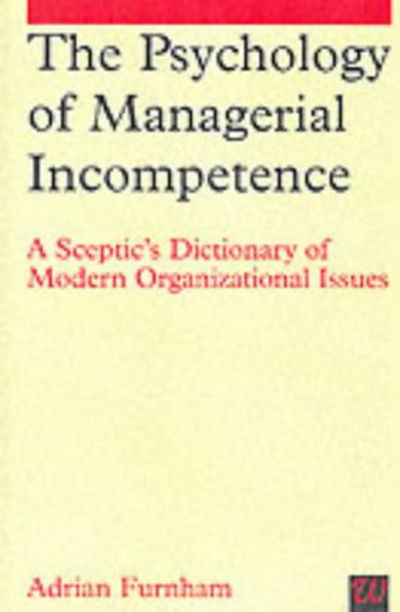 The Pyschology of Managerial Incompetence
